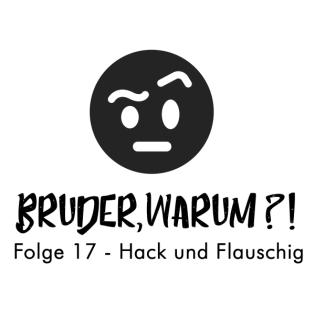 Folge 17 - Hack und Flauschig