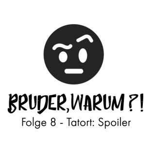 Folge 8 - Tatort: Spoiler