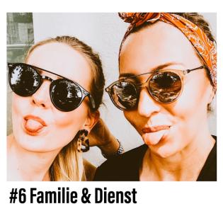 Familie &Dienst #Folge6