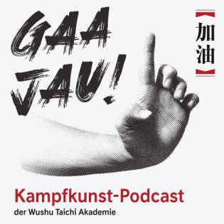 Trailer | Gaa Jau! Kampfkunst-Podcast
