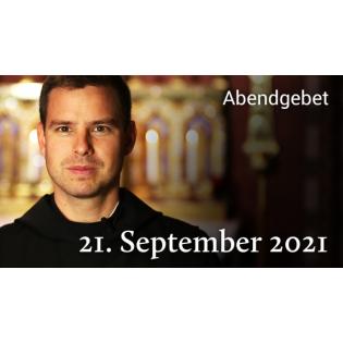 Abendgebet - 21. September 2021