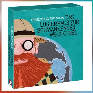 """Amüsant: """"Das Logierhaus zur schwankenden Weltkugel"""" von Franziska zu Reventlow"""