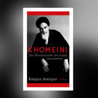Katajun Amirpur - Khomeini. Der Revolutionär des Islams