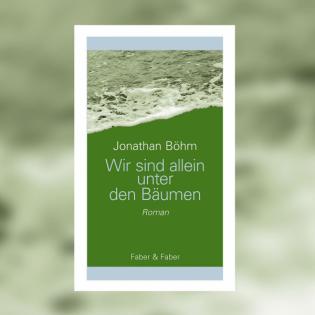 Jonathan Böhm - Wir sind allein unter den Bäumen