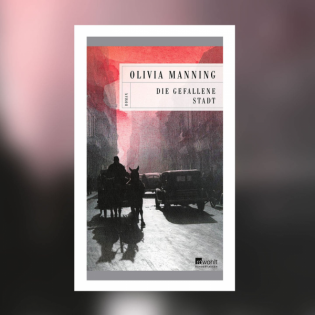 Olivia Manning - Die gefallene Stadt