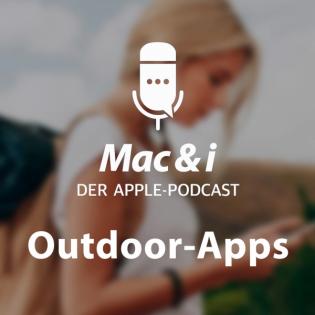Outdoor Apps für Apple Watch und iPhone | Mac & i – Der Apple-Podcast