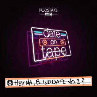 06 Hey na, Blind Date No.2?