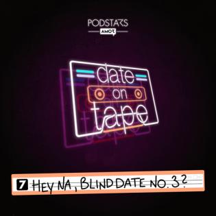 07 Hey na, Blind Date No.3?