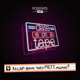 09 Recap: Have they METT again?