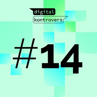 Digital Kontrovers! #14