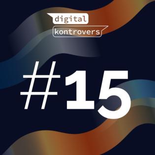 Digital Kontrovers! #15