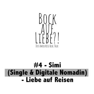#4 - Simi (Single & Digitale Nomadin) - Liebe auf Reisen
