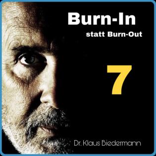 Burn-In statt Burn-Out 7