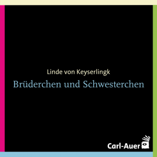 Linde von Keyserlingk - Brüderchen und Schwesterchen