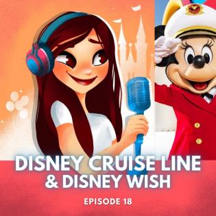 Episode 18: Disney Cruise Line und Disney Wish - Alle Highlights rund um das neueste Disney Kreuzfahrtschiff