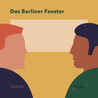 """""""Das Berliner Fenster"""" von Saša Ilić, gelesen von Aleksandar Radenković"""
