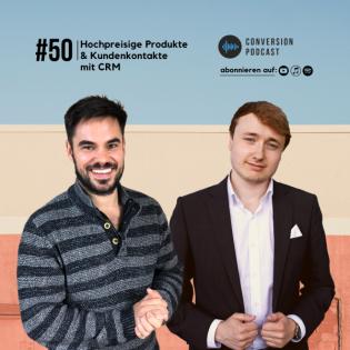 Hochpreisige Produkte & Kundenkontakte mit CRM   #50 Conversion Podcast