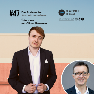 Der Businessdoc Oliver Neumann im Interview   #47 Conversion Podcast