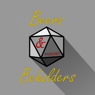 Beers & Beholders Podcast #21: Online VS Reallife