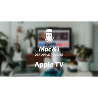 Test und Tricks zum Apple TV | Mac & i – Der Apple-Podcast