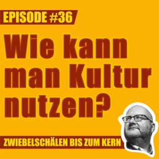 #36 – Was ist Kultur und wie kann man sie nutzen, Lars?