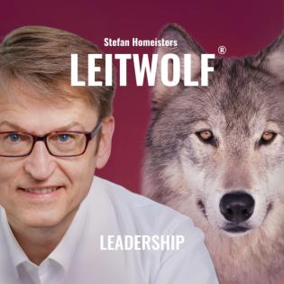 Die Kraft deiner inneren Haltung: Beeinflusse dein Umfeld und führe mit Wirkung - LEITWOLF Learnings August 2021