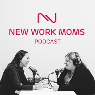 New Work Moms Podcast – Folge 36: The bigger picture – wenn alles zusammen kommt