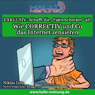 """""""EXKLUSIV: Schafft die """"Faktenchecker"""" ab! – Wie CORRECTIV und Co das Internet zensieren"""" - Ein Artikel von Niklas Lotz (neverforgetniki)"""
