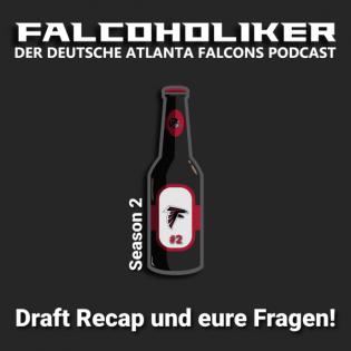 Falcoholiker #2.2   Draft Recap und eure Fragen!   Atlanta Falcons