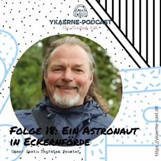 Ein Astronaut aus Eckernförde - Ykaerne-Cast die 18.