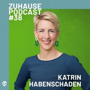 """Zuhause Podcast #38 mit Katrin Habenschaden """"Bürgermeisterin unserer Lieblingsstadt"""""""
