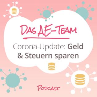 Das AE-Team - Folge 54: Corona-Update Steuern sparen