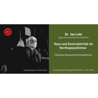 Dr. Jan Lohl: Hass und Destruktivität im Rechtspopulismus. Tiefenhermeneutische Analysen.