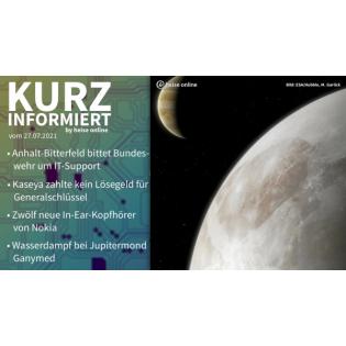 Anhalt-Bitterfeld, Kaseya, Nokia-Earbuds, Ganymed | Kurz informiert vom 27.07.2021 by heise online