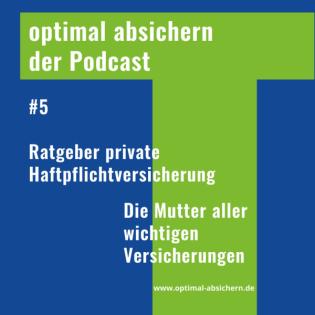 #5 Was Du wissen muss zur privaten Haftpflichtversicherung @optimalabsichern
