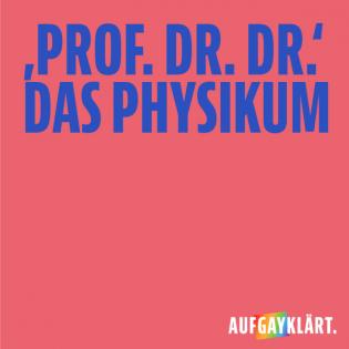 """Der """"Professor Doktor Doktor"""" - Das Physikum"""