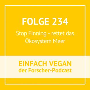 Folge 234 - Stop Finning - rettet das Ökosystem Meer