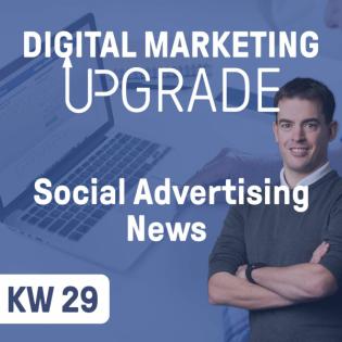 Social Advertising News - KW 29