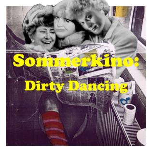 33 Schamlos Sommerkino: Dirty Dancing