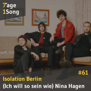 #61 Isolation Berlin - (Ich will so sein wie) Nina Hagen