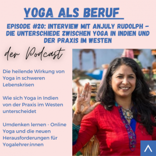 (#20) Über Yoga in Krisenzeiten und dem Unterschied zu Yoga in Indien mit Anjuly Rudolph