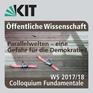 Colloquium Fundamentale, WS 2017-18: Das Internet und politische Meinungsbildung: Filterblasen anstatt Meinungsvielfalt?