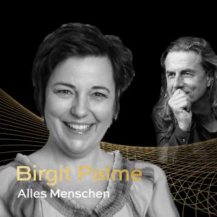 Die Würde einer Frau | Von Missbrauch und der tiefen Heilkraft einer Seele |Birgit Palme im Gespräch mit Veit Lindau | Folge 8