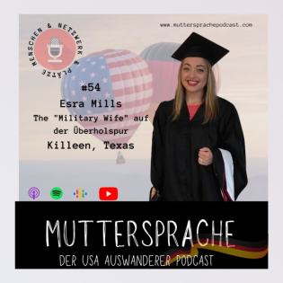 "Folge 54: ""The Military Wife"" auf der Überholspur - ESRA MILLS - KILLEEN TEXAS"