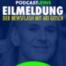 Eilmeldung Folge 15: KW 25, der Newsflash mit Ari Gosch, dann SOMMERPAUSE