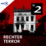 Rechter Terror - Der Doku-Podcast ab dem 19.02.2021