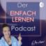 Der einfach lernen Podcast | Die 3 Lernphasen für gute Noten in Klausuren Folge 06