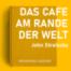 Das Cafe am Rande der Welt - John Strelecky | TEIL 2
