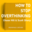 How to Stop Overthinking - Chase Hill & Scott Sharp | Teil 1