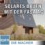 Die Macher: Solares Bauen mit der FASA AG